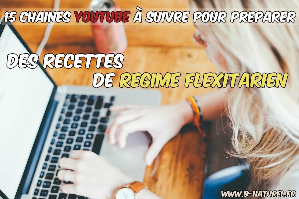 chaînes youtube à suivre pour préparer des recettes de régime flexitarien