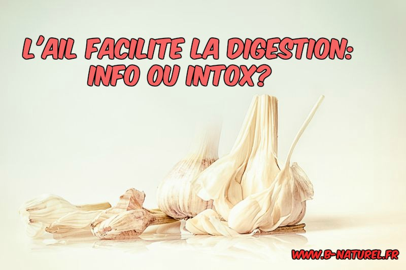 L'ail facilite la digestion