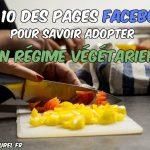 Top 10 pages Facebook pour adopter un régime végétarien